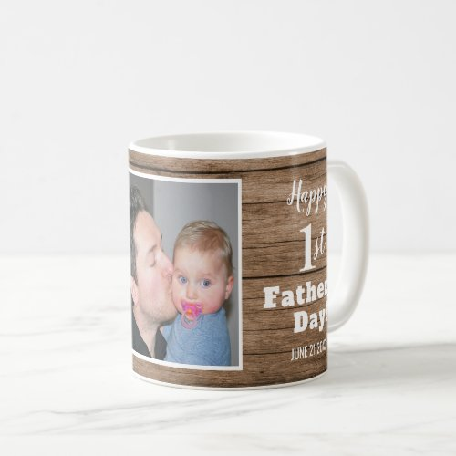 Best Dad Ever 1st Fathers Day Photo Rustic Wood Coffee Mug