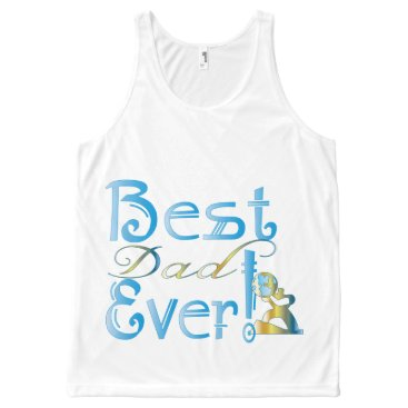 """""""Best Dad Ever!"""" #2B T-Shirt All-Over Print Tank Top"""