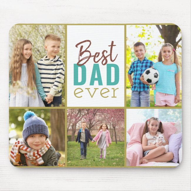 Best Dad Ever 5 Photo Collage Mouse Pad