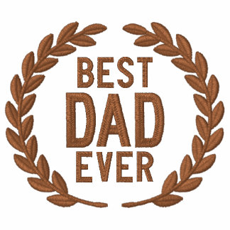 Best Dad Ever All Star SuperDad Laurels Embroidery Embroidered Jacket