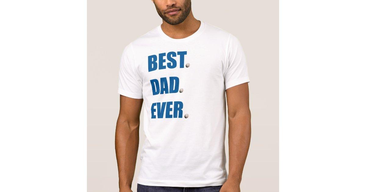 Best dad ever baseball t shirt zazzle for Best baseball t shirts