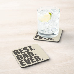 Beverage Coaster with Best. Dad. Ever. design