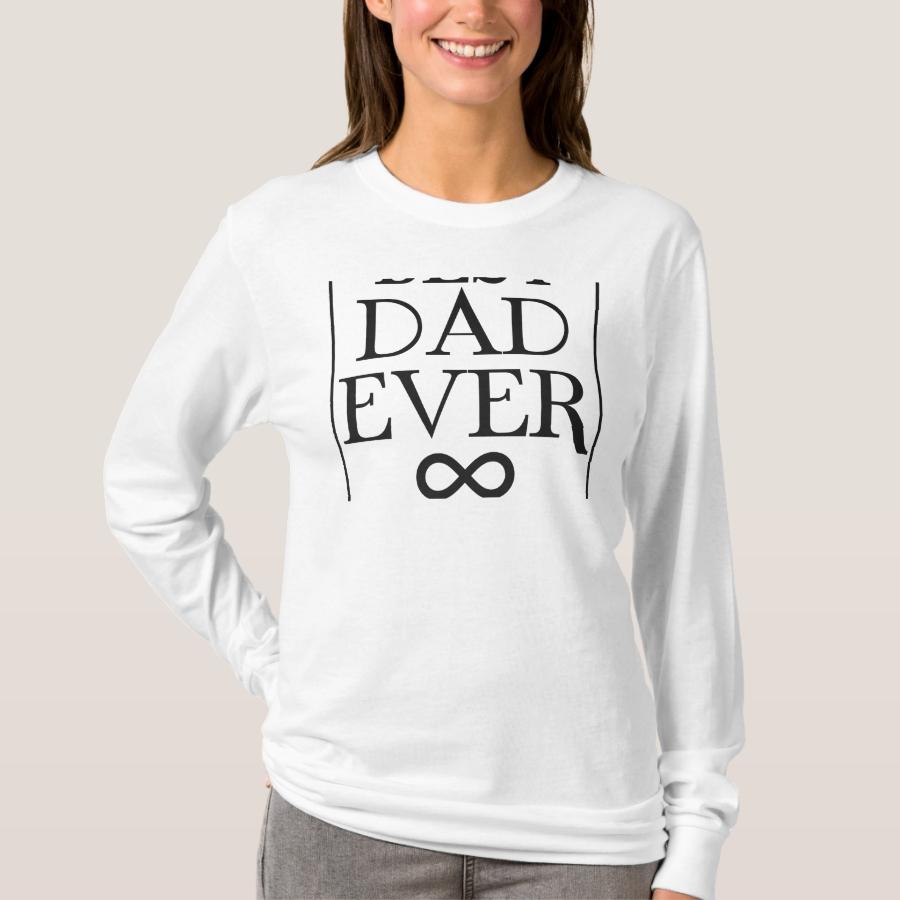 Best Dad Ever Black T-Shirt - Best Selling Long-Sleeve Street Fashion Shirt Designs