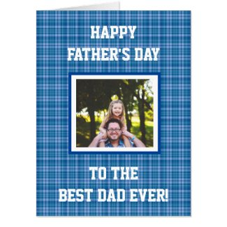 Best Dad Ever Blue Plaid Father's Day Photo Card