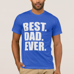 Men's Basic American Apparel T-Shirt with Best. Dad. Ever. (blue) design