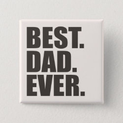 Square Button with Best. Dad. Ever. design