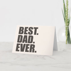 Standard Card with Best. Dad. Ever. design