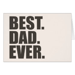 Greeting Card with Best. Dad. Ever. design