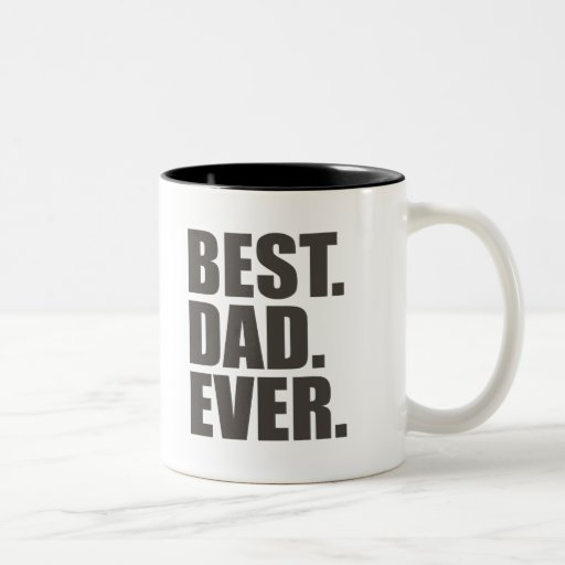 Best dad ever coffee mug zazzle for Best coffee cup ever