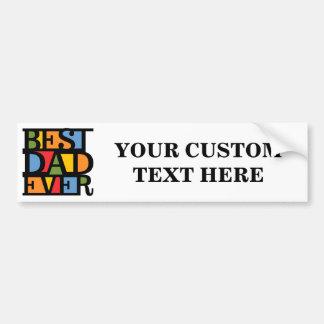 BEST DAD EVER custom bumpersticker Bumper Sticker
