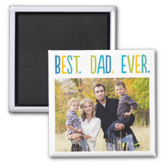 Best Dad Ever Custom Photo Magnet