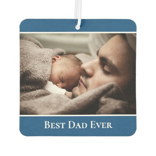 Best Dad Ever Custom Photo Modern Blue Border Air Freshener