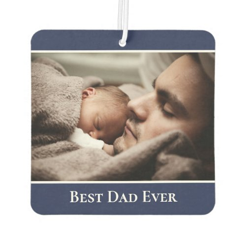 Best Dad Ever Custom Photo Modern Navy Blue Border Air Freshener