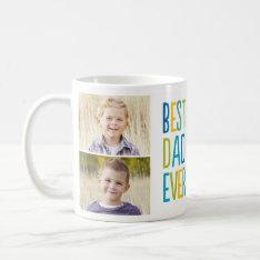 Best Dad Ever Custom Photo Mug at Zazzle