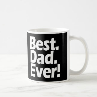 Best Dad Ever Exclamation Black/White Father's Day Coffee Mug