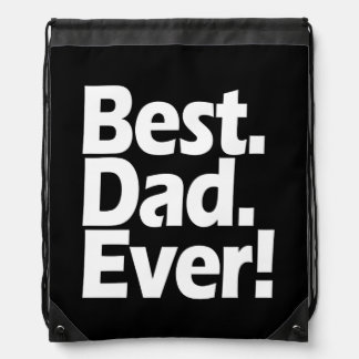 Best Dad Ever Exclamation Black/White Father's Day Drawstring Backpack