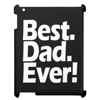 Best Dad Ever Exclamation Black/White Father's Day iPad Case