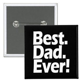 Best Dad Ever Exclamation Black/White Father's Day Pinback Button