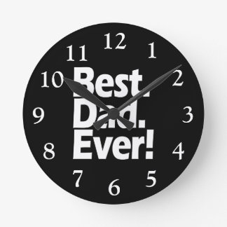Best Dad Ever Exclamation Black/White Father's Day Round Clock
