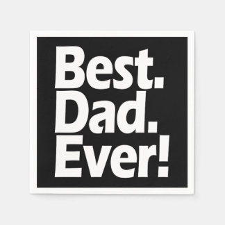 Best Dad Ever Exclamation Black/White Father's Day Paper Napkins