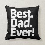 Best Dad Ever Exclamation Black/White Father's Day Throw Pillow