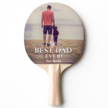 Best Dad Ever Father`s Day Photo Ping Pong Paddle