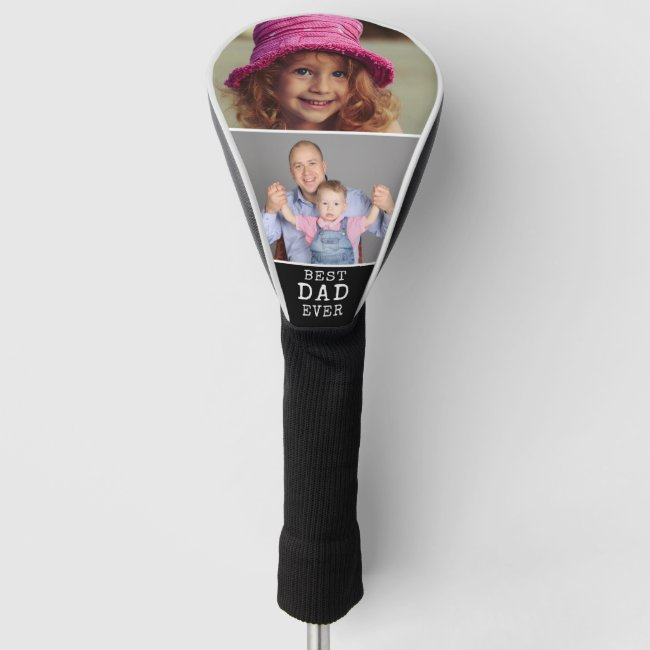 Best Dad Ever Father's Day 2 Photo Collage Golf Head Cover