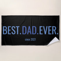 Best Dad Ever Fathers Day Beach Towel With Year