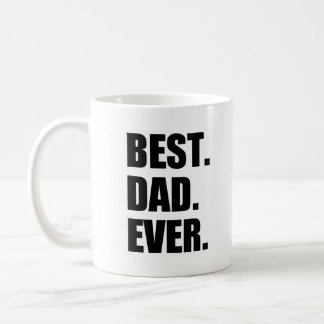 Best. Dad. Ever. Father's Day Classic White Coffee Mug