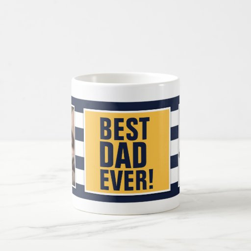 Best Dad Ever Father 39 S Day Coffee Mug Zazzle: best coffee cups ever