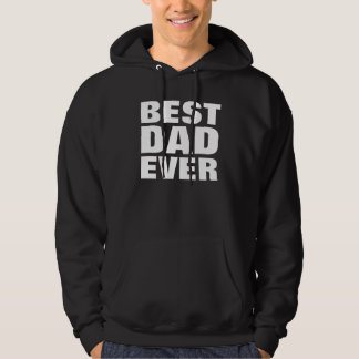 Best Dad Ever - Father's Day Gift Hoodie