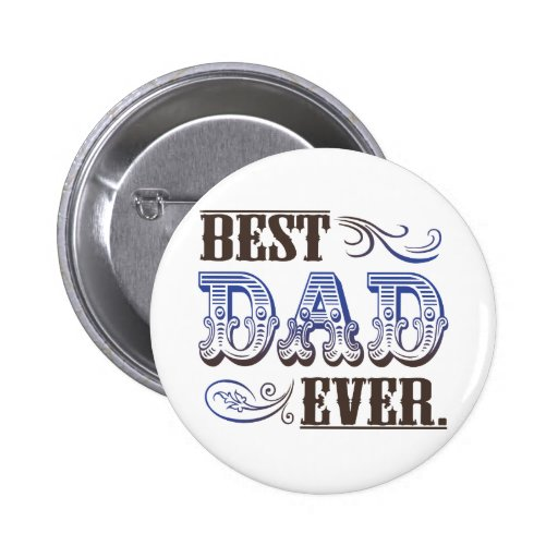 Best Dad Ever Father's Day Gifts Button