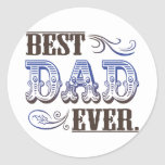 Best Dad Ever Father's Day Gifts Classic Round Sticker