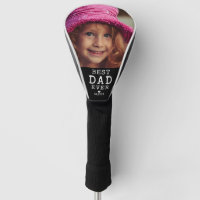 Best Dad Ever Father's Day Photo Golf Head Cover