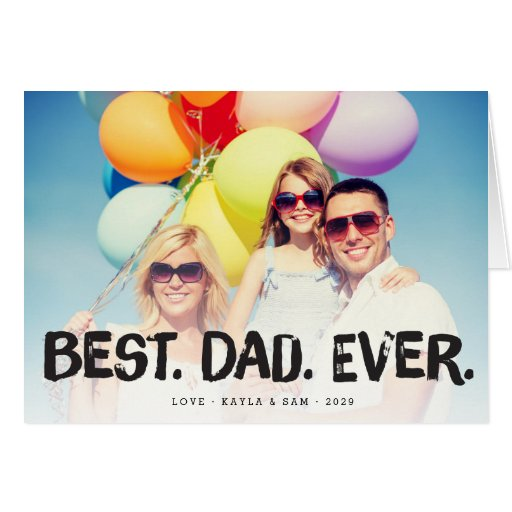 Best dad ever father 39 s day photo greeting card zazzle for Best holiday cards ever