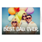 Best Dad Ever Father's Day Photo Greeting Card