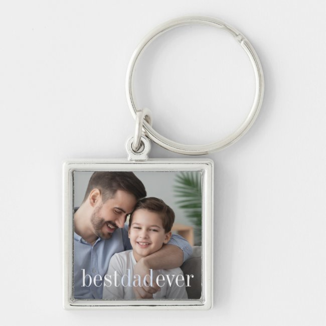 Best Dad Ever   Father's Day Photo Keychain