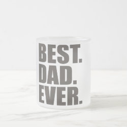 Frosted Glass Mug with Best. Dad. Ever. design