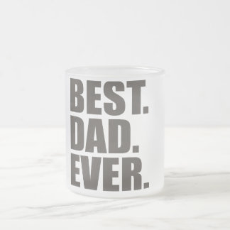 Best. Dad. Ever. Frosted Glass Coffee Mug