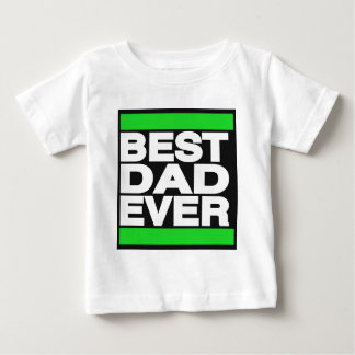 Best Dad Ever Green Baby T-Shirt
