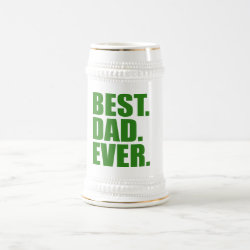 Stein with Best. Dad. Ever. (green) design