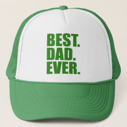 Trucker Hat with Best. Dad. Ever. (green) design