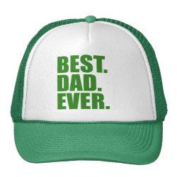 Trucker Hat with Best. Dad. Ever. (green) design