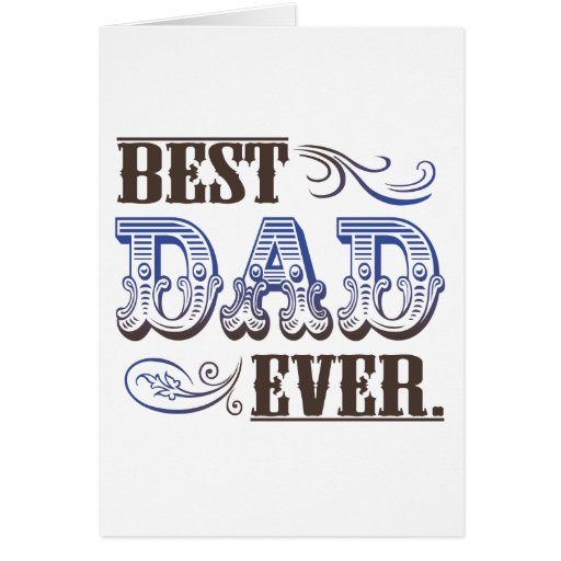 Best Dad Ever. greeting card