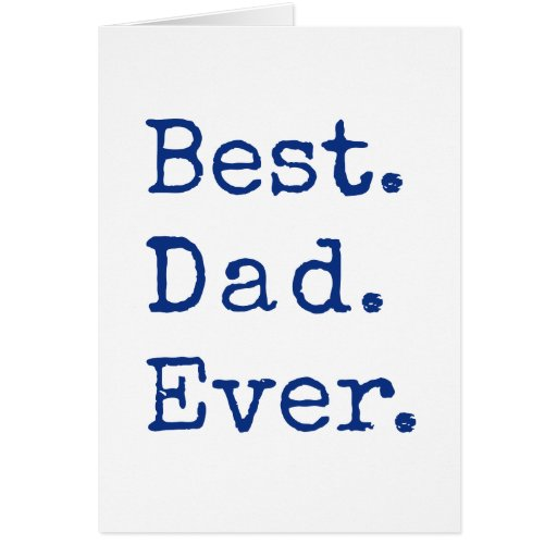Best dad ever greeting card zazzle for Best holiday cards ever