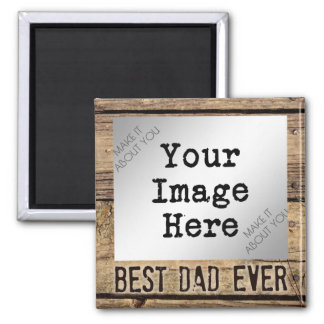 Best Dad Ever in Rustic Wood-Framed Photo Magnet