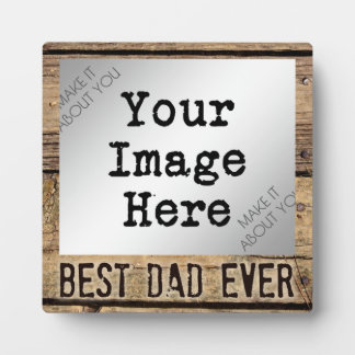Best Dad Ever in Rustic Wood-Framed Photo Plaque