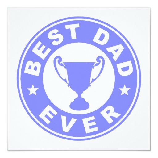 Best Dad Ever 5.25x5.25 Square Paper Invitation Card