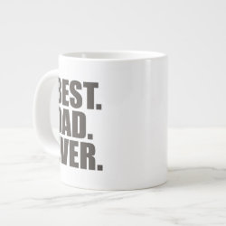 Jumbo Mug with Best. Dad. Ever. design