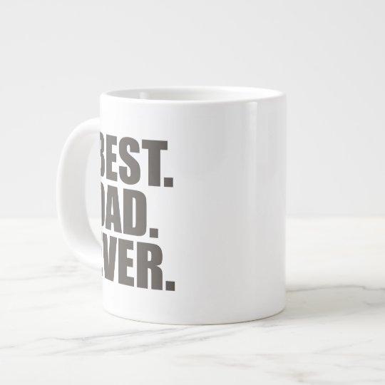 Best. Dad. Ever. Large Coffee Mug